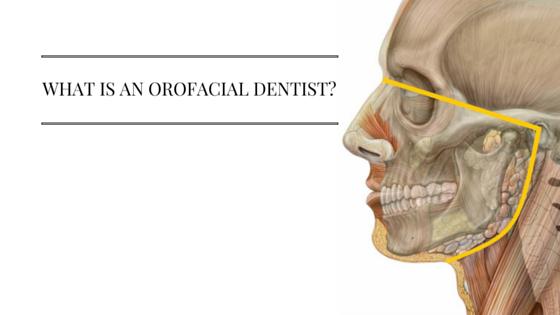 What is an orofacial dentist